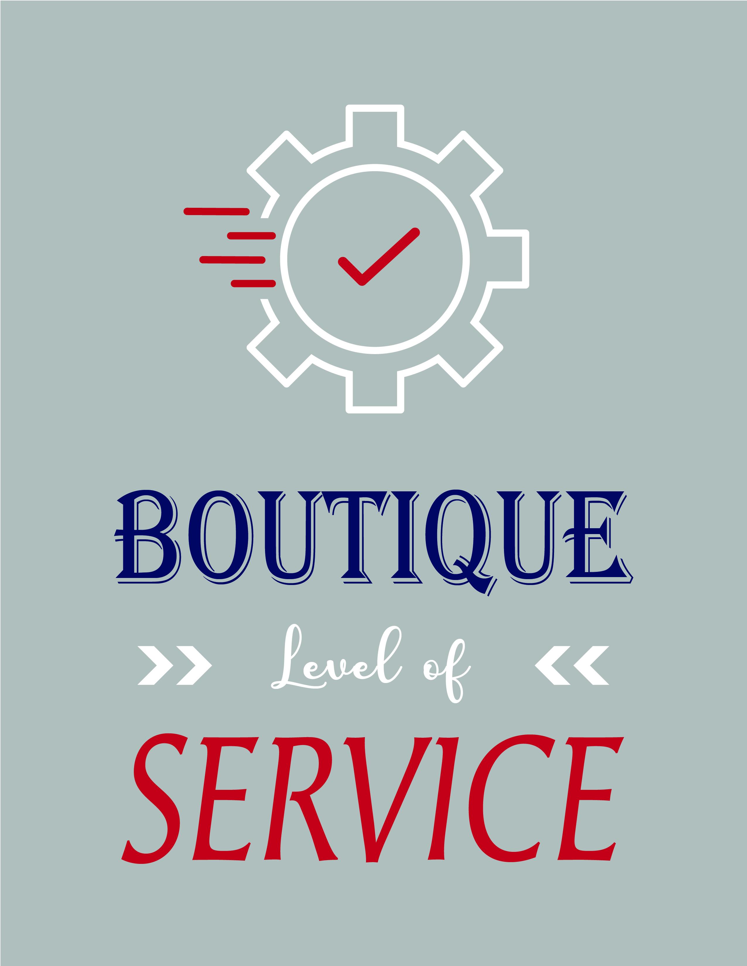 Boutique Level of Service
